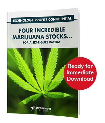 Report cover: Four Incredible Marijuana Stocks… For A Six Figure Payday
