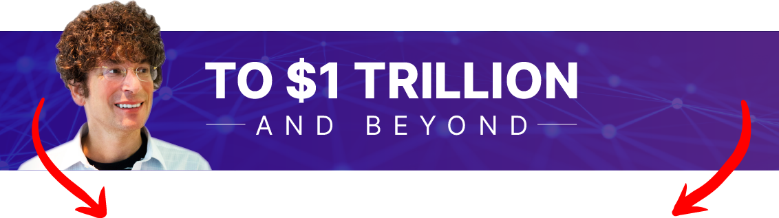 To $1 Trillion And Beyond