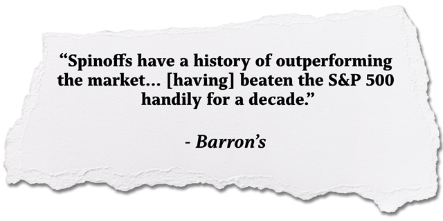 quote: Spinoffs have a history of outperforming the market... [having] beaten the S&P 500 handily for a decade, Barron's
