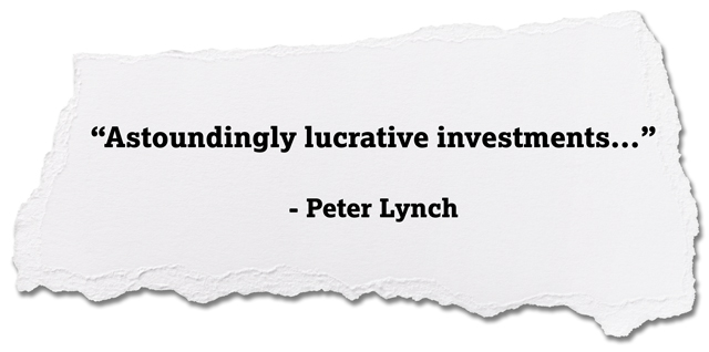 quote: Astoundingly lucrative investments, Peter Lynch