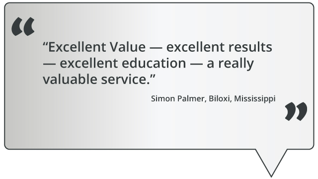 quote: Excellent value - excellent results — excellent education - a really valuable service.
