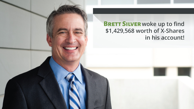 Brett Silver woke up to find $1,429,568 worth of X-Shares in his account!